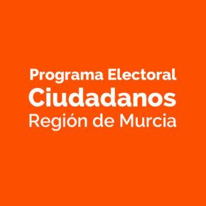Programa electoral de Ciudadanos Región de Murcia